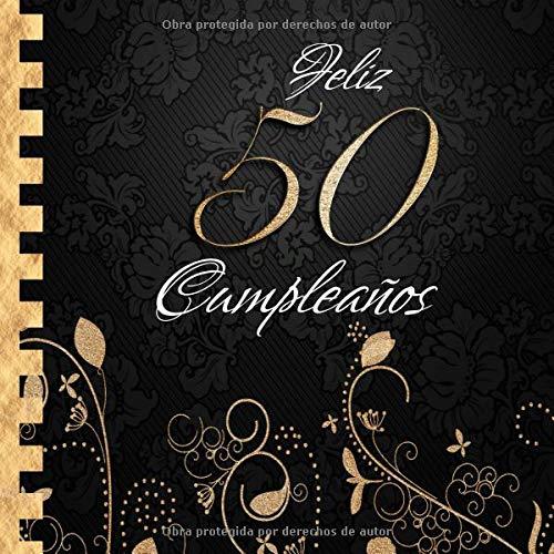 Feliz 50 Cumpleaños: Libro de Visitas I Elegante Encuadernación en Oro y Negro I Para 30 personas I Para Deseos escritos y las Fotos más bellas I Idea de regalo de 50 años por Sabsis Dorado-Libros