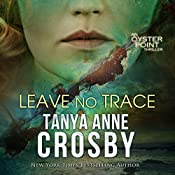 Leave No Trace: The Final Moments of Florence W. Aldridge: Aldridge Sisters, Book 3 | Tanya Anne Crosby