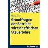 Grundfragen der Betriebswirtschaftlichen Steuerlehre (German Edition)