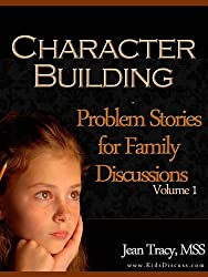 Character Building: Problem Stories for Family Discussions