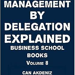 Management By Delegation Explained