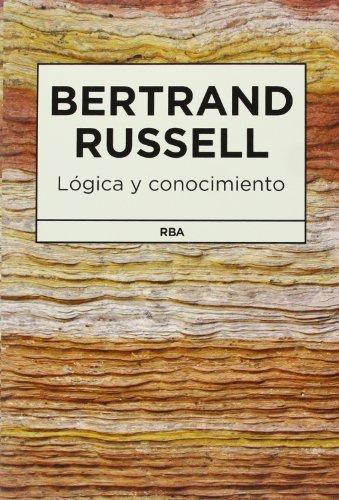 Descargar Libro Lógica Y Conocimiento Bertrand Russell