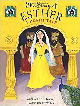 The Story of Esther: A Purim Tale: Eric A. Kimmel, Jill Weber ...