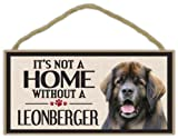 Wood Sign: It's Not A Home Without A LEONBERGER | Dogs, Gifts, Decorations