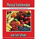 img - for { [ PHYSICAL TRANSFORMATION ] } Miller, Joan Faith ( AUTHOR ) May-01-2012 Paperback book / textbook / text book
