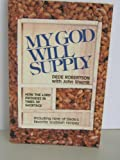 My God Will Supply, Dede Robertson and John L. Sherrill, 0912376481
