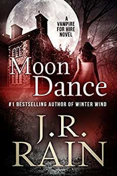 Moon Dance (Vampire for Hire Book 1) by [Rain, J.R.]