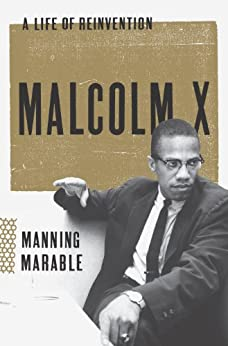 Malcolm X: A Life of Reinvention by [Marable, Manning]