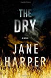 The Dry: A Novel (Hardcover) ~ Jane Harper Cover Art