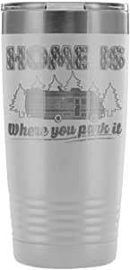 RV Camper Travel Mug Home Is Where You Park It 20oz Stainless Steel Tumbler (White)