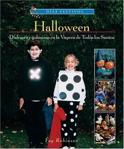 Halloween: Disfraces y Golosinas en la Vispera de Todos los Santos (Dias Festivos) by Fay Robinson -