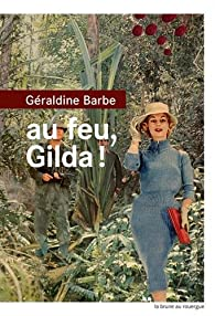 Au feu, Gilda ! par Géraldine Barbe