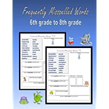 Frequently Misspelled Words (6th grade to 8th grade): 400 Challenging Spelling Words (Spelling for Homeschoolers)