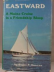 Eastward, A Maine Cruise in a Friendship Sloop