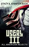 USERS III: All American Rejects (Superhero Sobriety Series Book 3)