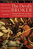 The Devil's Broker: Seeking Gold, God, and Glory in Fourteenth-Century Italy