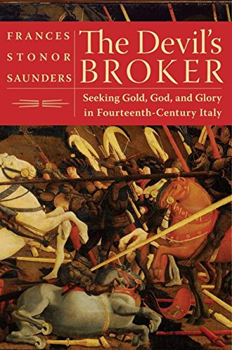 The Devil's Broker: Seeking Gold, God, and Glory in Fourteenth-Century Italy pdf epub