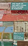 img - for The State of the Arts: Living With Culture in Toronto (UTOpia Series) book / textbook / text book