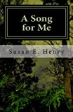 A Song for Me, Susan Henry, 1482746026