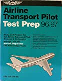 ATP Test Prep : Study and Prepare for the Airline Transport Pilot Airplane and Helicopter Ratings, and the Airline Dispatcher Knowledge Tests, Federal Aviation Administration, 1560272643