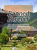 Banned Forever: How I came to love South Korea after being deported twice