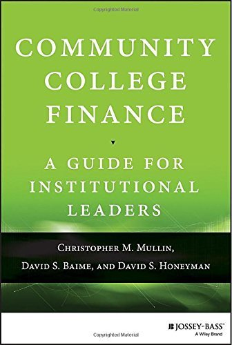 Community College Finance: A Guide for Institutional Leaders by Mullin, Christopher M., Baime, David S., Honeyman, David S. (2015) Hardcover
