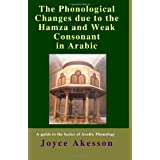 The Phonological Changes due to the Hamza and Weak Consonant in Arabicby Joyce Akesson