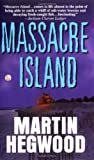 Massacre Island, Martin Hegwood, 0312983158