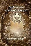 Paradox Lost: The Ultimate Paradox