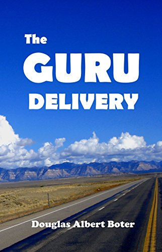 Book: The Guru Delivery - An Unusually Practical Guide to Spiritual Enlightment by Douglas Albert Boter