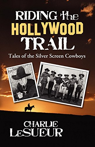 Riding the Hollywood Trail: Tales of the Silver Screen Cowboys (The Of Susan History Lazy)