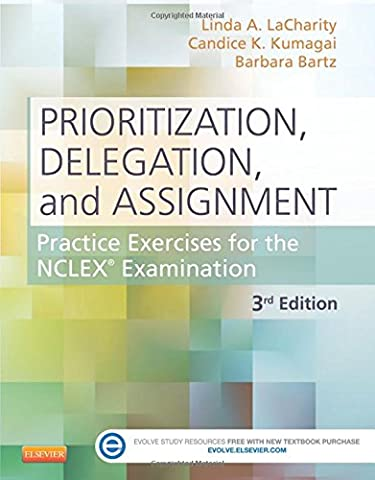 Prioritization, Delegation, and Assignment: Practice Exercises for the NCLEX Examination, 3e (Saunder Pn 2015)
