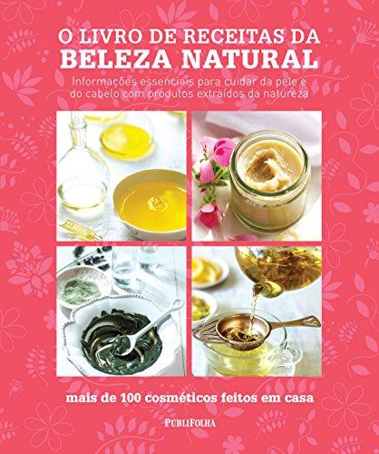 O Livro de Receitas da Beleza Natural