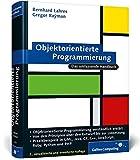 Objektorientierte Programmierung: Einstieg und Praxis