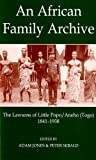 An African Family Archive: The Lawsons of Little Popo/Aneho (Togo) 1841-1938 (Fontes Historiae Africanae, New Series: Sources of African History)