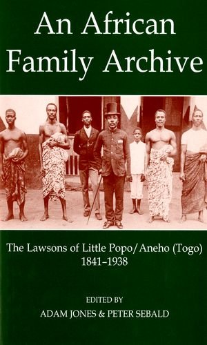 An African Family Archive: The Lawsons of Little Popo/Aneho (Togo) 1841-1938 (Fontes Historiae Africanae) by British Academy