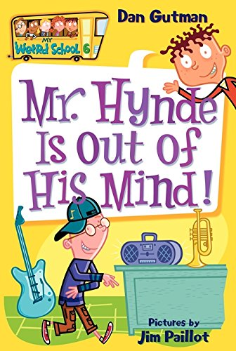 Mr. Hynde Is Out of His Mind! (My Weird School #6)