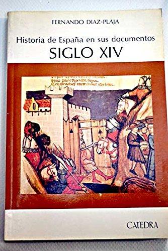 Historia de España en sus documentos : siglo XIV Historia. Serie ...