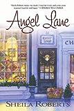 Angel Lane, Sheila Roberts, 0312384823