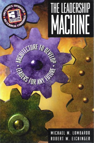 The Leadership Machine: Architecture to Develop Leaders for Any Future, 3rd Edition (Machine Any)