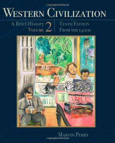 2: Western Civilization: A Brief History, Volume II: From the 1400's