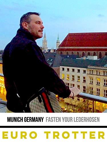 Munich Germany | Fasten Your Lederhosen