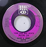 DAVID & JIMMY RUFFIN 45 RPM YOUR LOVE WAS WORTH WAITING FOR / STAND BY ME