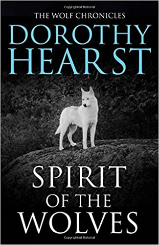 Book Spirit of the Wolves (Wolf Chronicles Trilogy 3) by Dorothy Hearst (2014-12-04)