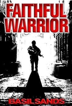 Faithful Warrior by [Sands, Basil]
