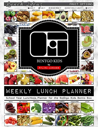 Weekly Lunch Planner: School Year Lunchbox Planner for the Bentgo Kids Bento Box: 40 Weeks of Planning Pages & Lunch Ideas (Bento Lunch Box Planners) by Sylina Lunches