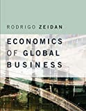 "Rodrigo Zeidan, ""Economics of Global Business"" (MIT Press, 2018)"