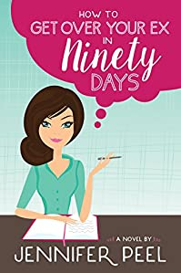 How To Get Over Your Ex In Ninety Days by Jennifer Peel ebook deal
