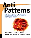 img - for AntiPatterns: Refactoring Software, Architecture and Projects in Crisis (Computer Science) by Brown, William J., Malveau, Raphael C., McCormick, Hays W.