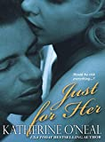 Just For Her by Katherine O'Neal front cover